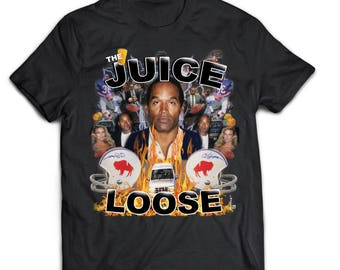 d7239ba8e com47RP FR httpu Custom OJ Simpson Rap Rock Tee The Juice is Loose Black T- shirt ...