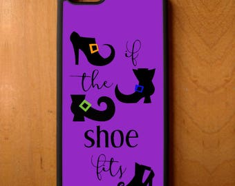 Halloween Witch If The Shoe Fits Phone Case Cover Samsung Galaxy S6 S7 S8 Note Edge Apple iPhone 4 5 5S 5C 6 6S 7 SE Plus + LG G3 skin snap