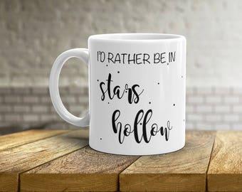 I'd Rather Be In Stars Hollow Mug • Gilmore Girls • Lorelai Gilmore • Rory Gilmore • Luke • Coffee Cup • Coffee Mug • Tea Cup • 11oz 15oz