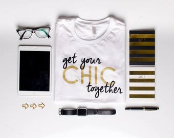 Get Your Chic Together hand screen printed tee