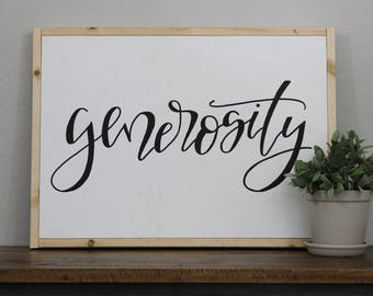 Generosity Sign - hand lettered sign - fixer upper - hand painted sign - house decor - natural wood frame - Joanna Gaines - woo signs