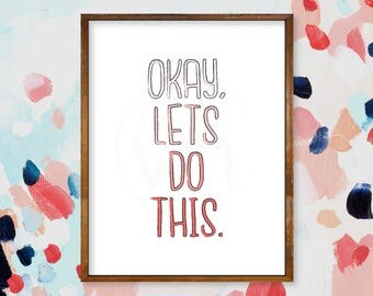 Okay Lets Do This - Ombre Typography Print - Motivational Print - Inspirational Wall Art - Pink Ombre Print - Motivational Quote - Prints