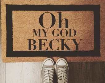 Oh My God Becky doormat