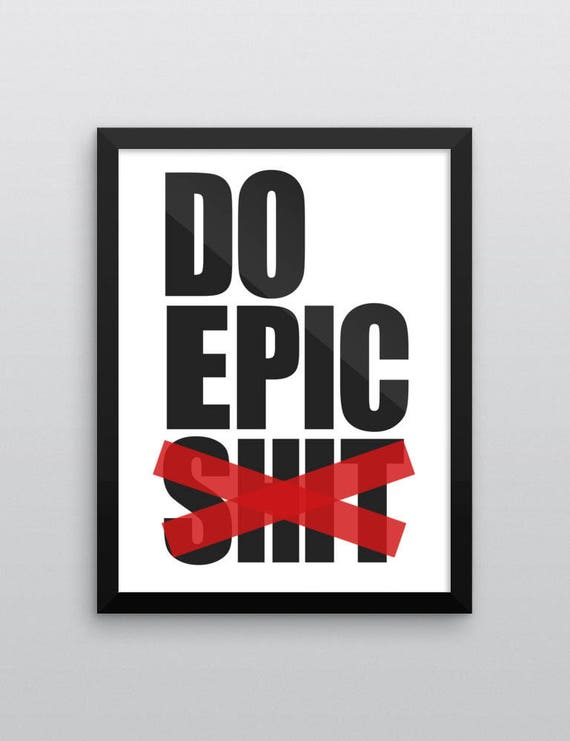 DO EPIC SHIT | Wall Art | Poster