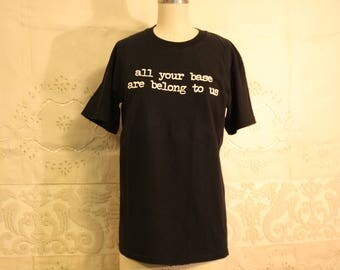 Vintage All Your Base Are Belong To Us T Shirt