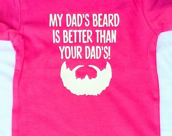 My Dad's Beard is Better than your Dad's! Infant/Children's Shirt, Expectant Fathers, Baby Shower Gift, Baby Girl, Baby Girl Gift, Beard