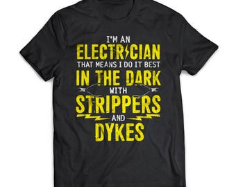Do It Best In The Dark   Electricians   Gift   Shirt   T-Shirt   Electricians Shirt