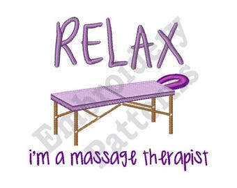 Relax Im A Massage Table - Machine Embroidery Design