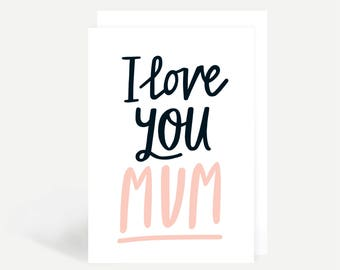 I Love You Mum Greetings Card