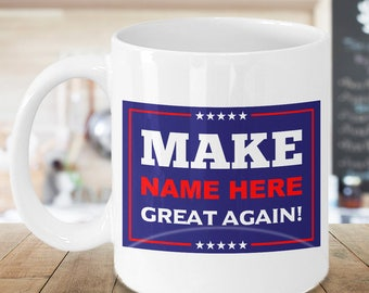 Personalized Mug Donald Trump Funny Slogan Make America Anti Novelty Quotes Custom Coffee Political Ceramic Cup Gift 11 & 15 Ounce