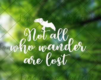 Not all who wander are lost with bird- car, window, laptop, tablet decal - hiking, wanderer, boho, flying bird, not all those who wander