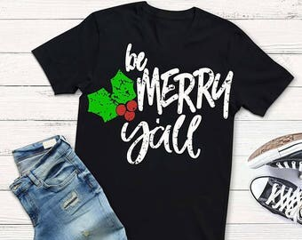 Black Friday - Christmas Shirt - Be Merry Y'all - Christmas T-shirt - Christmas shirt