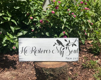 Psalm 23:3 He Restores my Soul wood sign