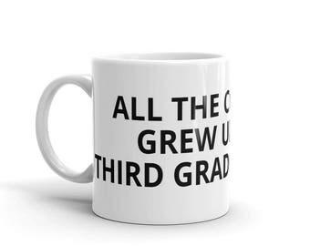 All the Cool Kids Grew Up To Be Third Grade Teachers 3rd Grade Teacher Career Graduation Birthday Gift Idea Mug