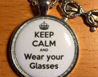 Keep calm and wear your glasses!