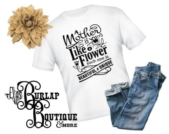 Mother is like a flower each one is beautiful and unique T-shirt tshirt shirt Sizes S - 5XL available Several colors