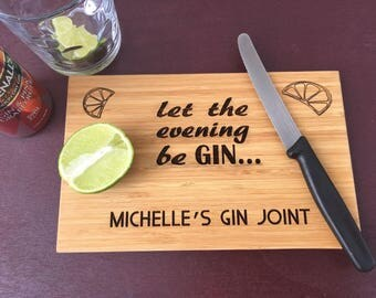Personalised Engraved Wooden Chopping Board - Let the Evening Be Gin - Any Names