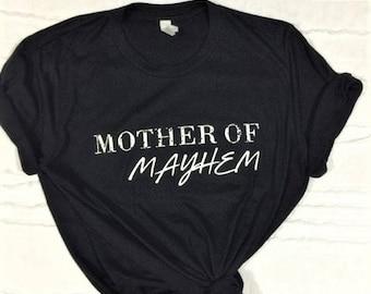 Mother Of Mayhem Shirt / Mom T-Shirts / Funny Mom Shirts / Graphic T-Shirts / Graphic Tees / Gifts For Her / Gifts For Mom/ Mother Of Mayhem