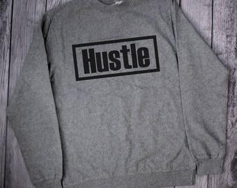 Hustle Sweatshirt, Hustle Shirt, Mens Sweatshirt, Slouchy Sweatshirt, Comfy Sweatshirt, Hustle Sweater, Cozy Sweatshirt, crewneck sweatshirt