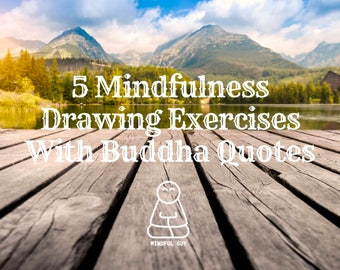 5 Mindfulness Drawing Exercises With Buddha Quotes