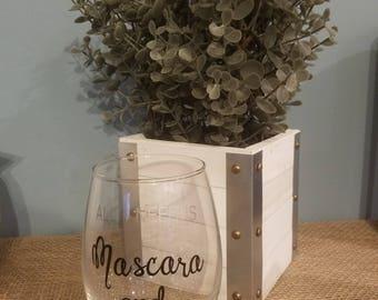 All I need is Mascara and Wine- Wine glass