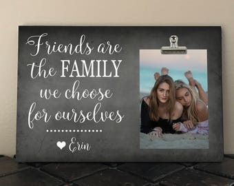 FRIENDS are the FAMILY we Choose for Ourselves, Best Friend Gift, Free Design Proof and Personalization, Friendship Frame, Besties, BFF fa01