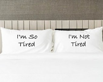 Couple Pillowcase Set, I'm So Tired I'm Not Tired, Standard/Queen Pillowcase Set, FREE SHIPPING, Wedding Gift