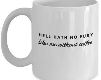 Hell Hath No Fury Like Me Without Coffee Mug
