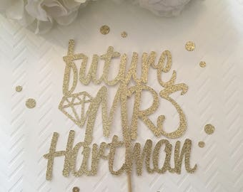 Future Mrs Custom Cake Topper * Bride to Be Cake Topper * Future Mrs Cake Topper * Bridal Shower Cake Topper * Engagment Party Cake Topper