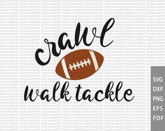 Crawl Walk Tackle, SVG instant download design, Dxf Silhouette, EPS, PNG, Cut File, svg file, Cutting Machines
