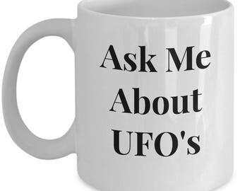 "Funny UFO Gift! 11/ 15 oz Mug! ""Ask Me About UFO's"" Ceramic - Great Gag Gift!"