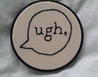Embroidery Hoop- ugh Bubble