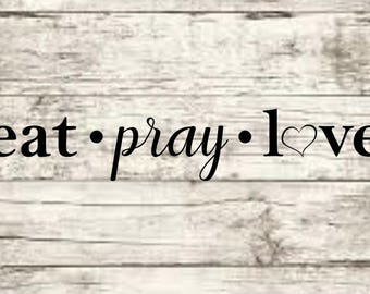 Eat Pray Love SVG NEW