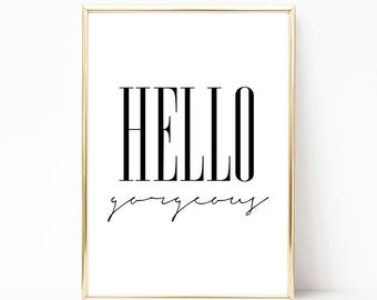 Hello gorgeous typography wall art, printable quote, printable wall decor, bedroom decor, home decor, digital download, instant download,