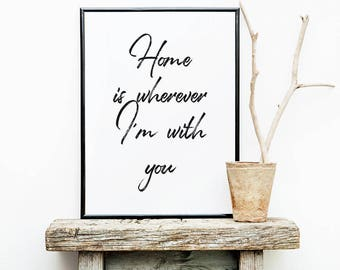 Printable Wall Art, Home is Wherever I'm With You, printables, home decor, wall decor, wall art, music lyrics, gifts for her, gift for him