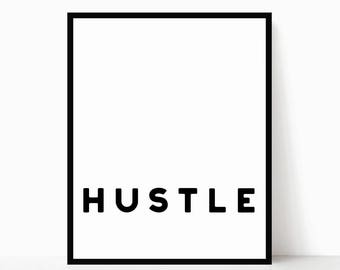 Hustle Printable - Hustle Sign - Modern Quote Art - Inspirational Modern Printable - Minimalist Quote Art - Minimalist Wall Art - Desk Decor