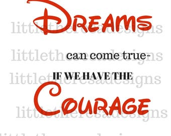 All Our Dreams Can Come True If We Have The Courage To Believe Transfer,Digital Transfer,Digital Iron On,Diy