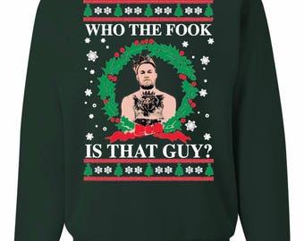 Who The Fook Is That Guy conor mcgregor ugly christmas Sweatshirt