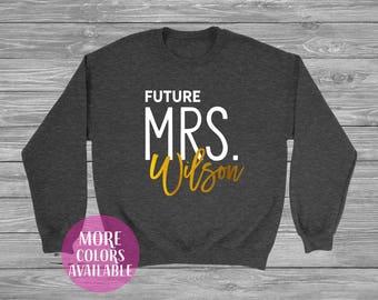 Future Mrs. Custom Sweatshirt  - add your last name, Unisex Sweatshirt, Engaged Af , Married Af, Engagement Gift , Bride to be