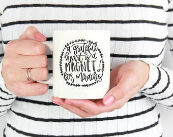A Grateful Heart is a Magnet for Miracles | Ceramic Mug | Coffee Mug | Handlettered Mug | Handmade | Housewarming Gift | Unique Gift