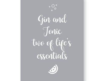 Gin & Tonic Two of Life's Essentials! Gin and Tonic Sign, Gin and Tonic Print, Lifes Essentials