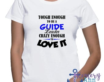 Girl Guide Leader, Guide Leader Shirt, Best Guide Leader Shirt, Ladies Guide Shirt, Guider Gift, Year End Guider Gift
