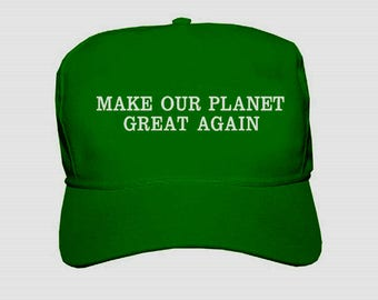 "Custom Embroidered ""Make Our Planet Great Again"" Trump Style Hats."
