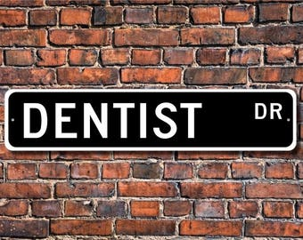 Dentist, Dentist Gift, Dentist  sign, Gift for Dentist, Dental office decor, Sign for dental office, Custom Street Sign, Quality Metal Sign