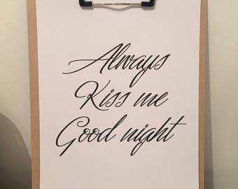 Always kiss me good night - rise and shine and Sleep in