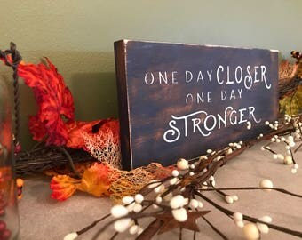One Day Closer One Day Stronger Deployment Wood Sign