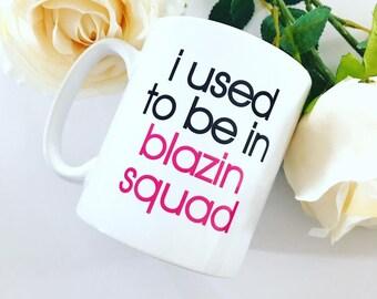 I Used To Be In Blazin Squad - Love Island Inspired Mug