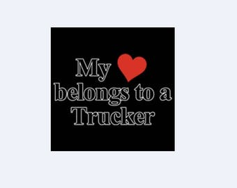 My Heart belongs to a Trucker Shirt New Various Sizes and Colors Available