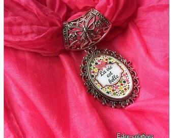 Scarf jewel cabochon, life is beautiful, pink, shawl.