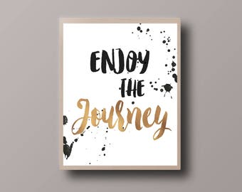 Gold Foil Quote, Black and White Quote, Gold Splatter, Enjoy the journey, Motivational Quote, Gold Splash print, Wall Art Print,Framed Quote